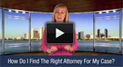 How Do I Find The Right Attorney For My Case?